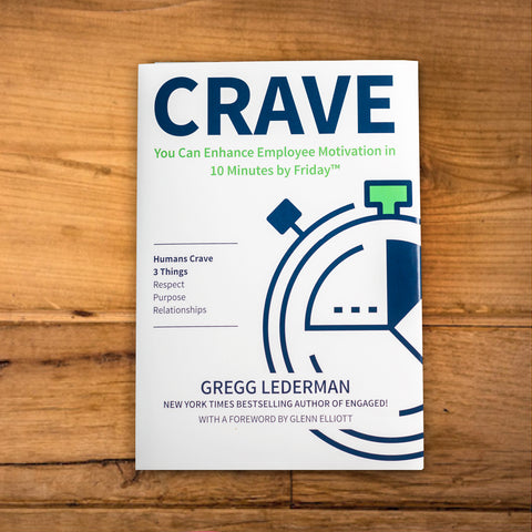 Crave: You Can Enhance Employee Motivation in 10 Minutes by Friday by Gregg Lederman
