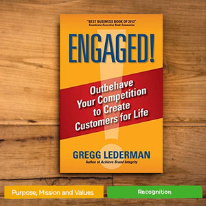 Engaged! Outbehave Your Competition to Create Customers for Life by Gregg Lederman