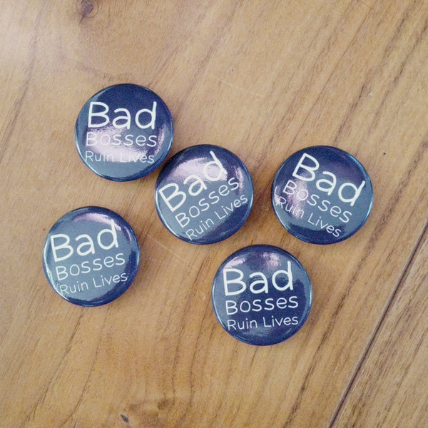 Bad Bosses Ruin Lives 5 Pack Badges