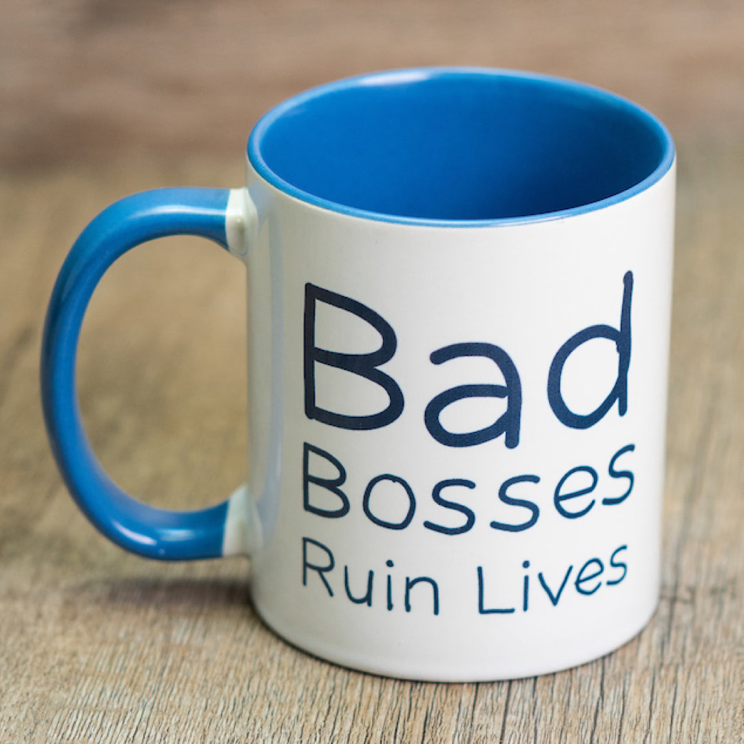 Bad Bosses Ruin Lives Mug