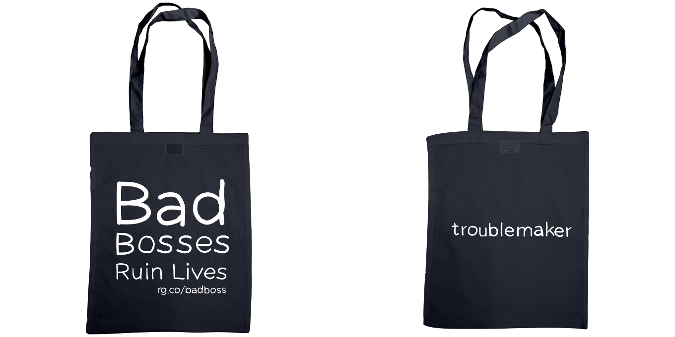 Bad Bosses Ruin Lives / troublemaker Tote Bag