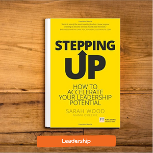 Stepping Up : How to Accelerate Your Leadership Potential by Sarah Wood