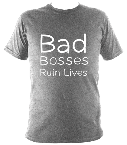 Bad Bosses Ruin Lives Unisex Reverse Print T-Shirt - 11 colours