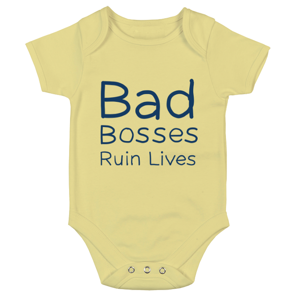 Bad Bosses Ruin Lives Colour Print Babygrow - 4 colours