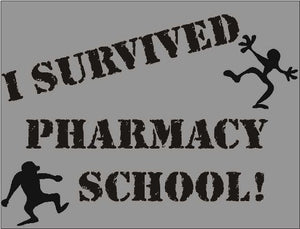 I Survived Pharmacy School