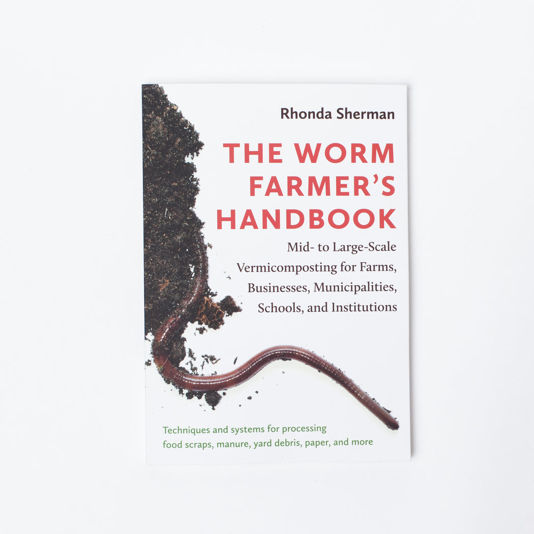 The Worm Farmer's Handbook