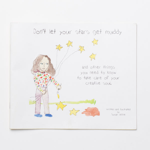 Don't Let Your Stars Get Muddy by Susan Levine