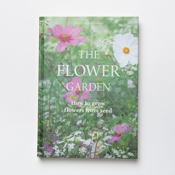 The Flower Garden - How to grow flowers from seed