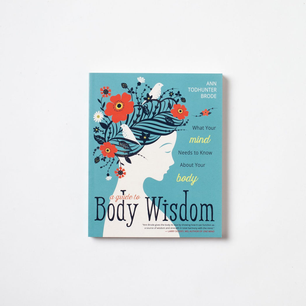 A Guide To Body Wisdom Book