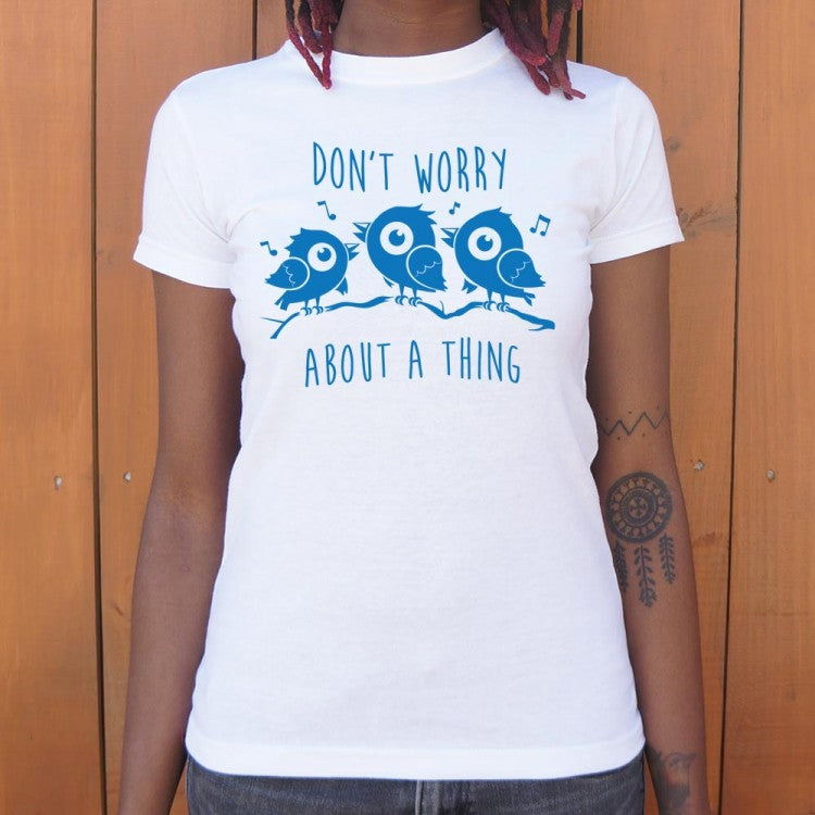 harristatum tee Don't Worry About A Thing