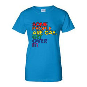 "Juniors LGBT ""Some People Are Gay. Get Over It!"" T-shirt"