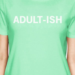 Adult-ish Women Mint T-shirts Cute Graphic Short Sleeve Shirt Women - Apparel - Shirts - T-Shirts - Brisho.com