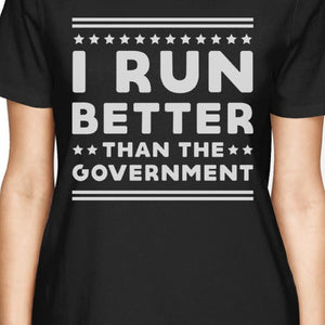 Better Than The Government Women's T-shirt Work Out Graphic Shirt