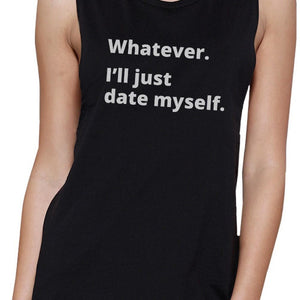 Date Myself Womens Black Sleeveless Round Neck Tank Top For Friends Women - Apparel - Activewear - Tops - Brisho.com