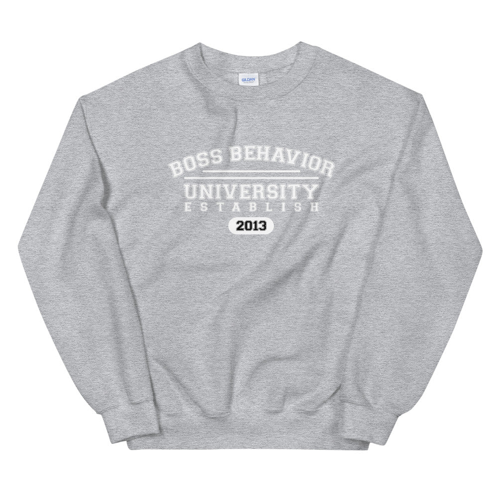 Boss Behavior University Sweatshirt