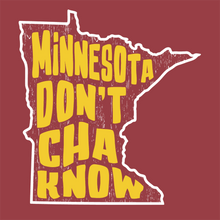 Load image into Gallery viewer, Minnesota Don't Cha Know T Shirt