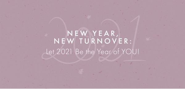 New Year. New Turnover: Let 2021 Be the Year of YOU!