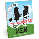 The Pregnancy Book Of Men: From Dude to Dad in 40 Short Weeks