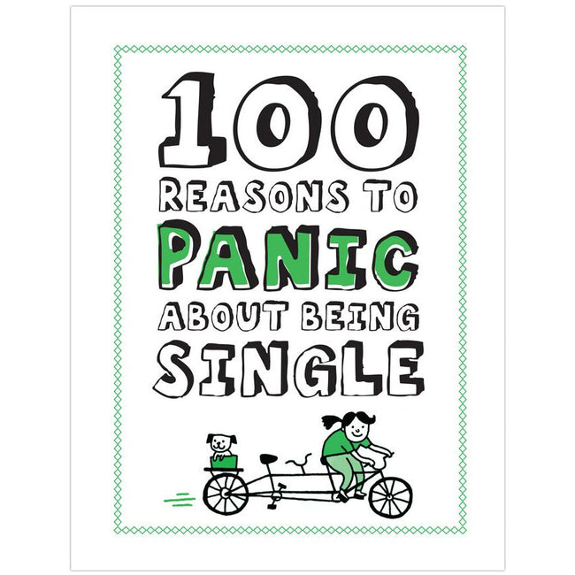 100 Reasons to Panic about being Single