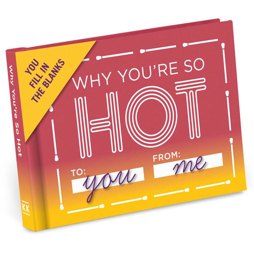 Why You're So Hot Fill in the Love Journal