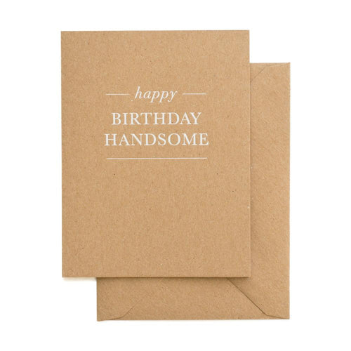 Card - Happy Birthday Handsome