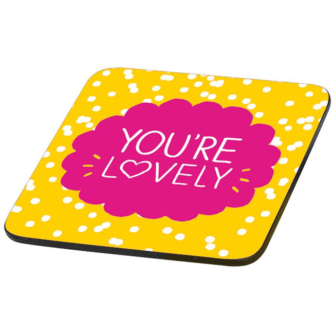 You're Lovely Coaster