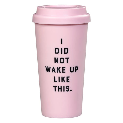 I did not Wake Up Like This Travel Mug 470ml