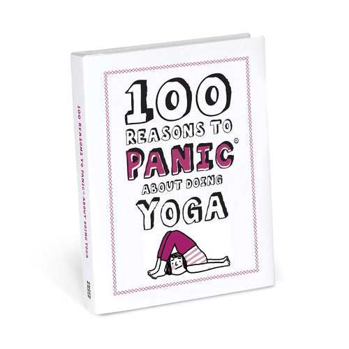 100 Reasons to Panic® About Yoga