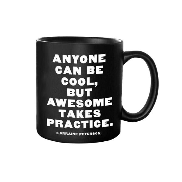 Mug - Anyone can be cool (Anonymous)