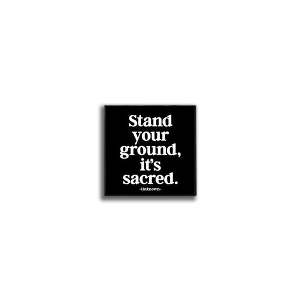 Pin - Stand your ground