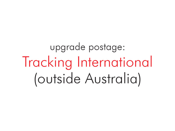 Upgrade Postage: Tracking International (outside Australia)