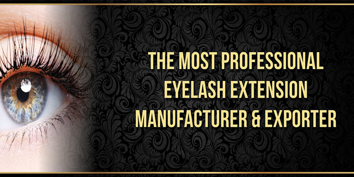 Why You Must Buy Wholesale Eyelash Extensions from a Professional Manufacturer?