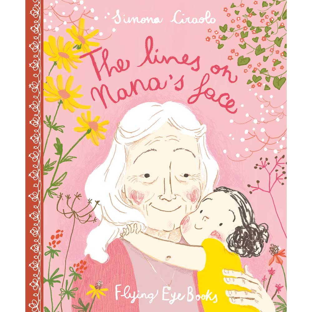 The lines on Nana's Face by Simona Ciraolo Hardcover Flying eye books