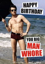 Happy Birthday You Man Whore Card - The Ultimate Party Shop