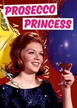 Prosecco Princess Card - The Ultimate Balloon & Party Shop