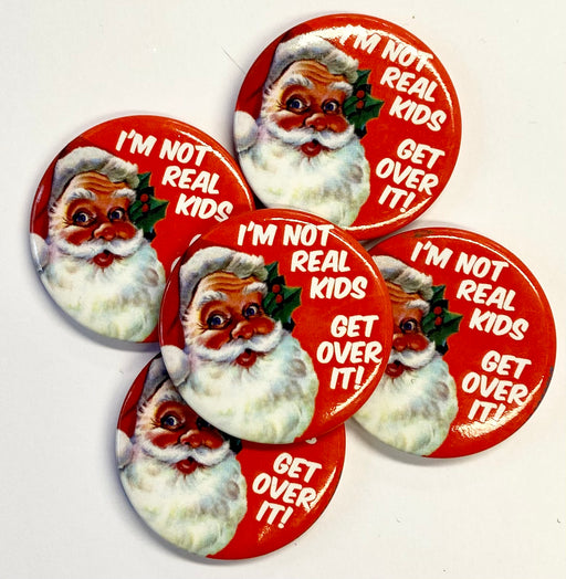 Christmas Badge - I'm Not Real Kids - The Ultimate Balloon & Party Shop