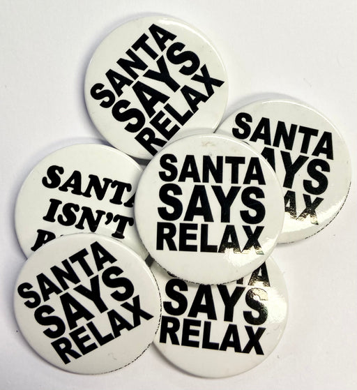 Christmas Badge - Santa Says Relax - The Ultimate Balloon & Party Shop