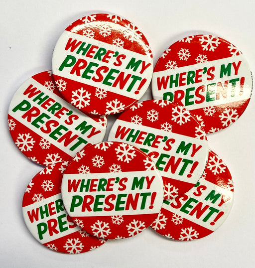 Christmas Badge - Where's My Presents - The Ultimate Balloon & Party Shop