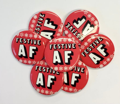 Christmas Badge - Festive AF - The Ultimate Balloon & Party Shop
