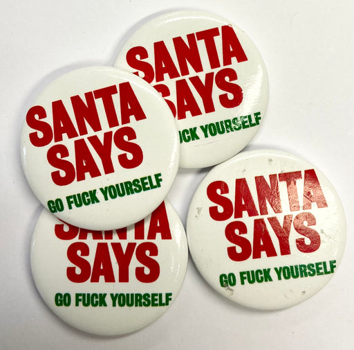 Christmas Badge - Santa Says Go F*ck Yourself - The Ultimate Balloon & Party Shop