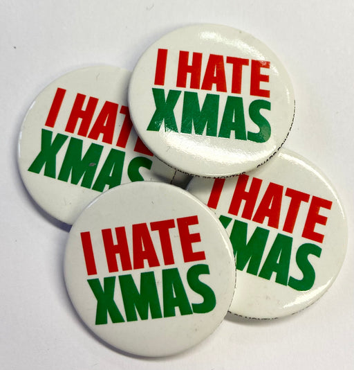 Christmas Badge - I Hate Xmas - The Ultimate Balloon & Party Shop