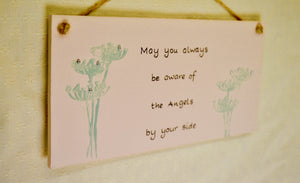 "Quote sign. ""May you always be aware of the angels by your side....""(40QP6)"