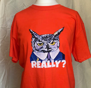 "Owl T-shirt ""Really?""."