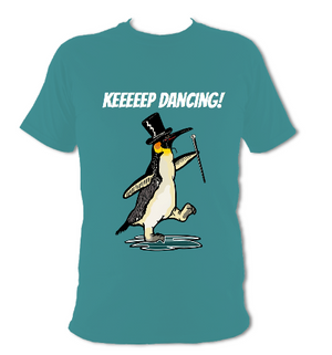 Keeeeep Dancing. Penguin. T-shirt.