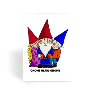 Greeting Card. Gnome Means Gnome.