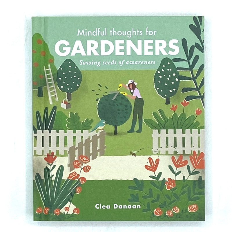 Mindful Thoughts For Gardeners - Bagel&Griff