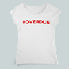 Pay Equity is #OVERDUE Form-Fitting T-Shirt