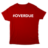 Pay Equity is #OVERDUE Unisex T-Shirt