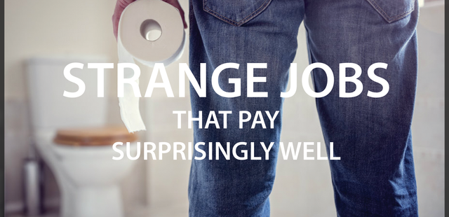 Strange jobs that pay surprisingly well