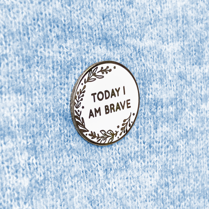 EP-T-02 / Today I Am Brave Enamel Lapel Pin Badge